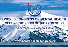 Welcome to the I World Congress on Mental Health: Meeting the Needs of the XXI Century! 7-8 October 2016, Moscow, Russia
